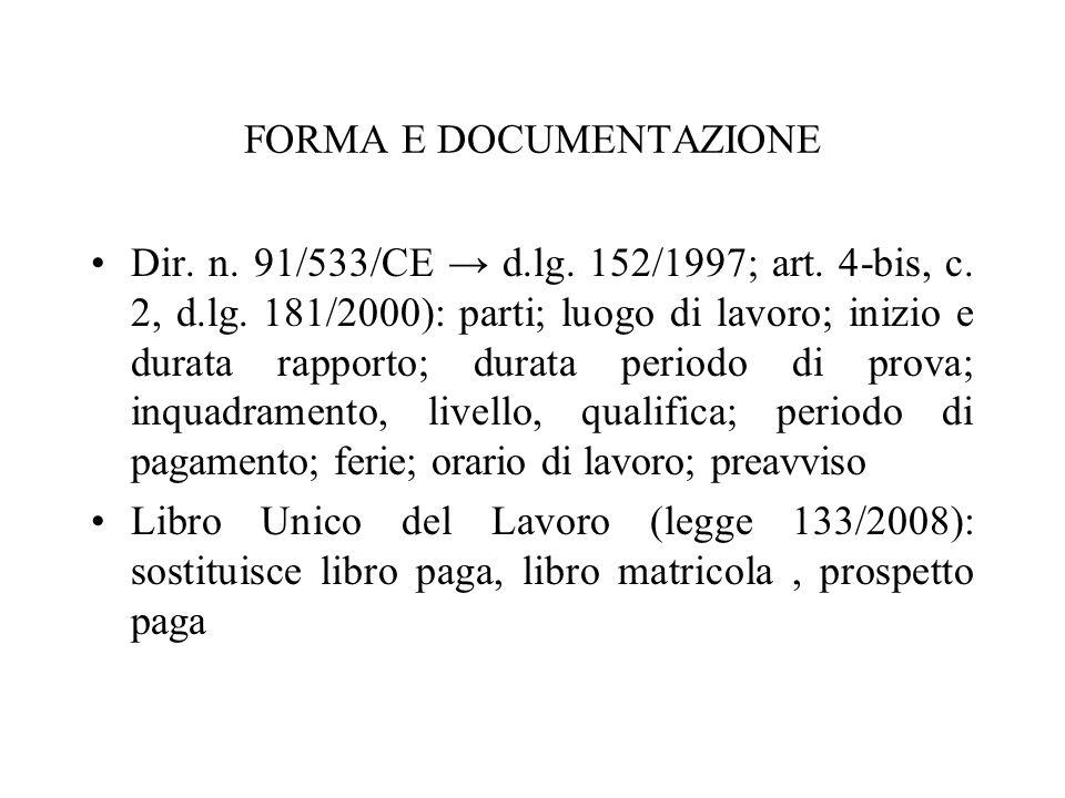 FORMA E DOCUMENTAZIONE Dir. n. 91/533/CE d.lg. 152/1997; art. 4-bis, c. 2, d.lg. 181/2000): parti; luogo di lavoro; inizio e durata rapporto; durata p