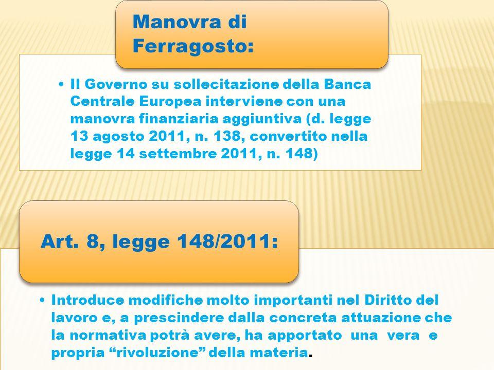 Il Governo su sollecitazione della Banca Centrale Europea interviene con una manovra finanziaria aggiuntiva (d.