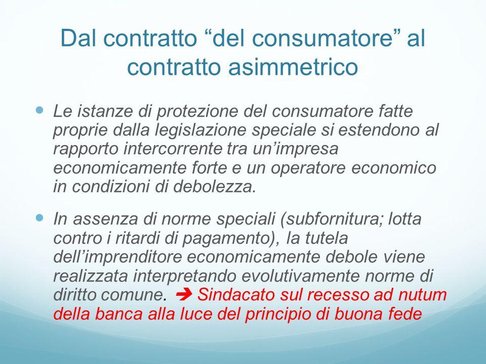 Dal contratto del consumatore al contratto asimmetrico Le istanze di protezione del consumatore fatte proprie dalla legislazione speciale si estendono