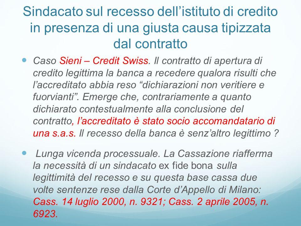Sindacato sul recesso dellistituto di credito in presenza di una giusta causa tipizzata dal contratto Caso Sieni – Credit Swiss. Il contratto di apert