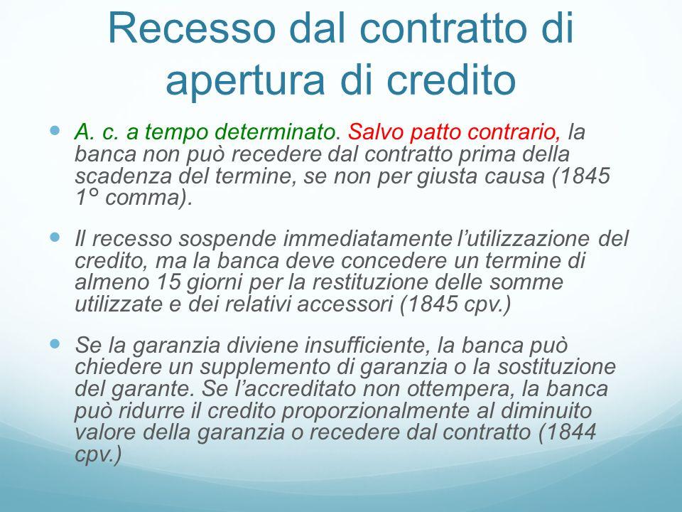 Recesso dal contratto di apertura di credito A. c. a tempo determinato. Salvo patto contrario, la banca non può recedere dal contratto prima della sca
