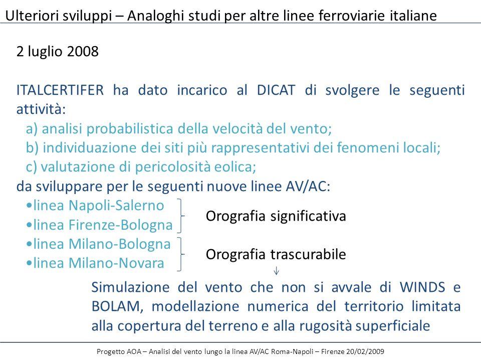 Progetto AOA – Analisi del vento lungo la linea AV/AC Roma-Napoli – Firenze 20/02/2009 2 luglio 2008 ITALCERTIFER ha dato incarico al DICAT di svolger