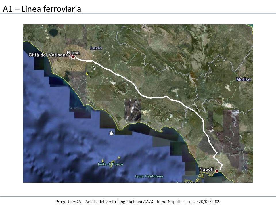 A1 – Linea ferroviaria Progetto AOA – Analisi del vento lungo la linea AV/AC Roma-Napoli – Firenze 20/02/2009 913 punti di discretizzazione lungo 196 km di linea ( un punto di discretizzazione ogni 150 m)