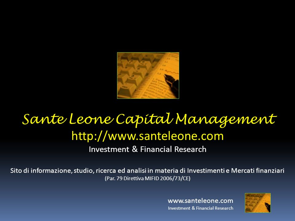 www.santeleone.com Investment & Financial Research Sante Leone Capital Management http://www.santeleone.com Investment & Financial Research Sito di in