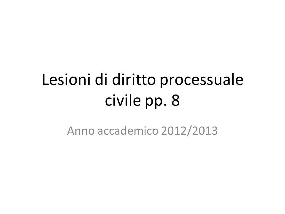 Lesioni di diritto processuale civile pp. 8 Anno accademico 2012/2013