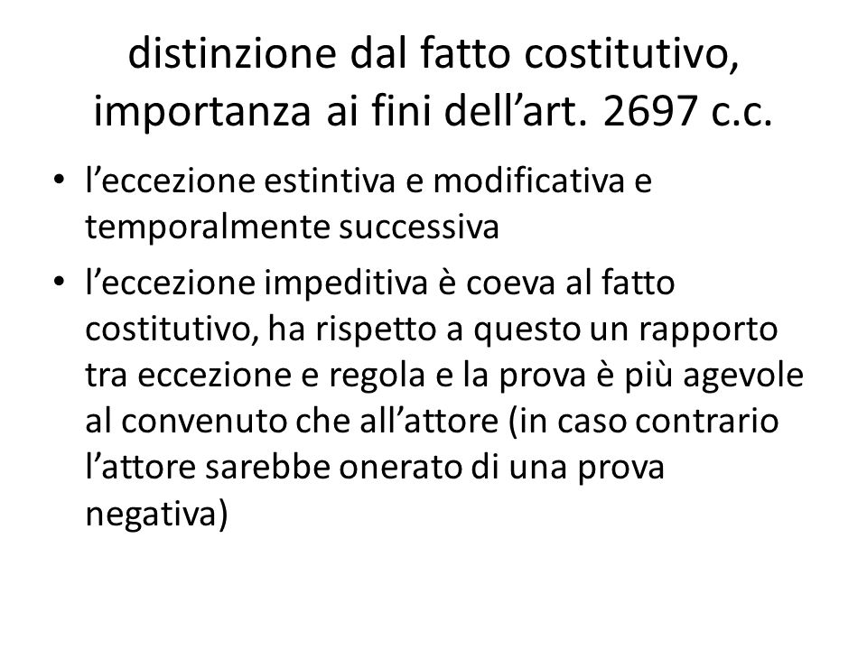 distinzione dal fatto costitutivo, importanza ai fini dellart. 2697 c.c. leccezione estintiva e modificativa e temporalmente successiva leccezione imp