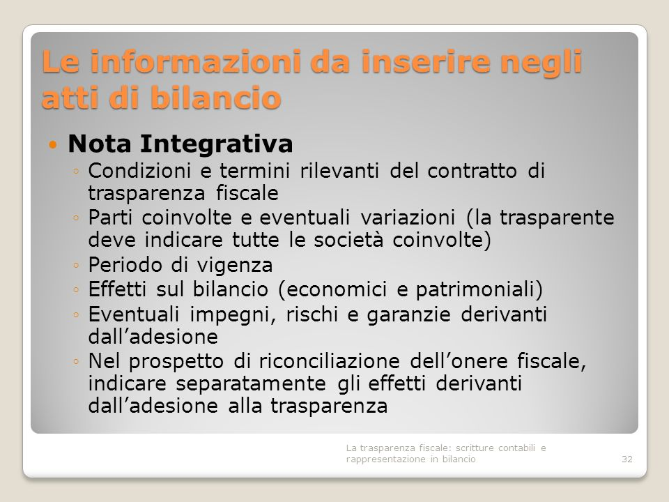 Le informazioni da inserire negli atti di bilancio Nota Integrativa Condizioni e termini rilevanti del contratto di trasparenza fiscale Parti coinvolt