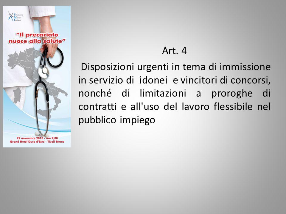 Art. 4 Disposizioni urgenti in tema di immissione in servizio di idonei e vincitori di concorsi, nonché di limitazioni a proroghe di contratti e all'u