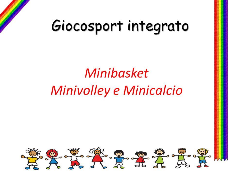 Giocosport integrato Minibasket Minivolley e Minicalcio