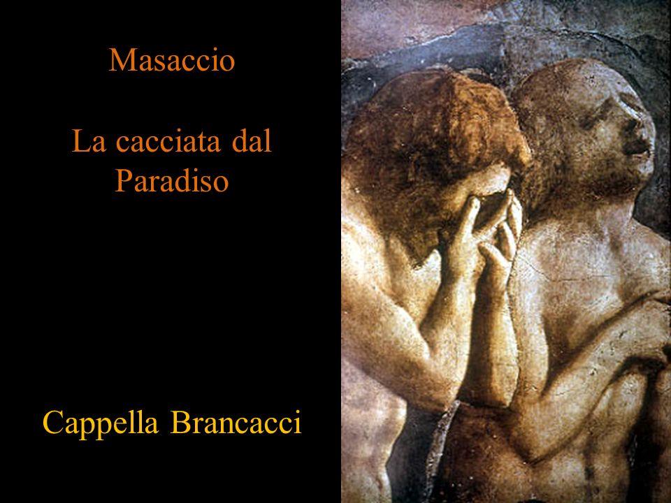Masaccio La cacciata dal Paradiso Cappella Brancacci