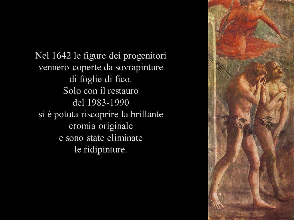 Nel 1642 le figure dei progenitori vennero coperte da sovrapinture di foglie di fico. Solo con il restauro del 1983-1990 si è potuta riscoprire la bri