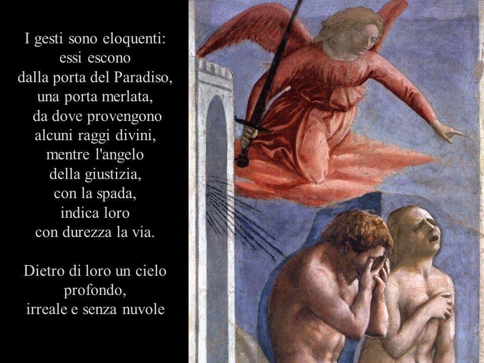 I gesti sono eloquenti: essi escono dalla porta del Paradiso, una porta merlata, da dove provengono alcuni raggi divini, mentre l'angelo della giustiz
