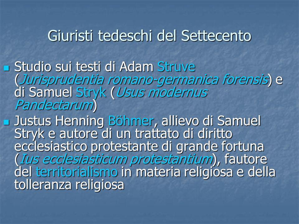 Giuristi tedeschi del Settecento Studio sui testi di Adam Struve (Jurisprudentia romano-germanica forensis) e di Samuel Stryk (Usus modernus Pandectar
