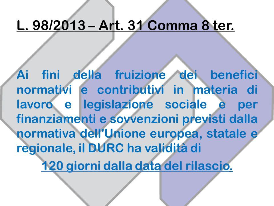 L. 98/2013 – Art. 31 Comma 8 ter.