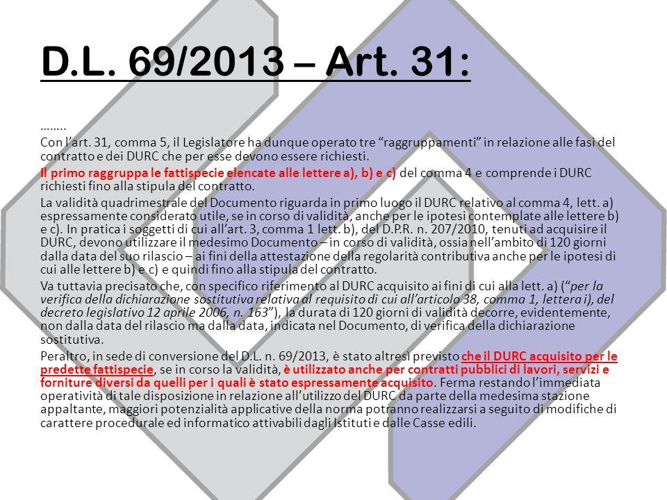 D.L.69/2013 – Art. 31: …….. Con lart.