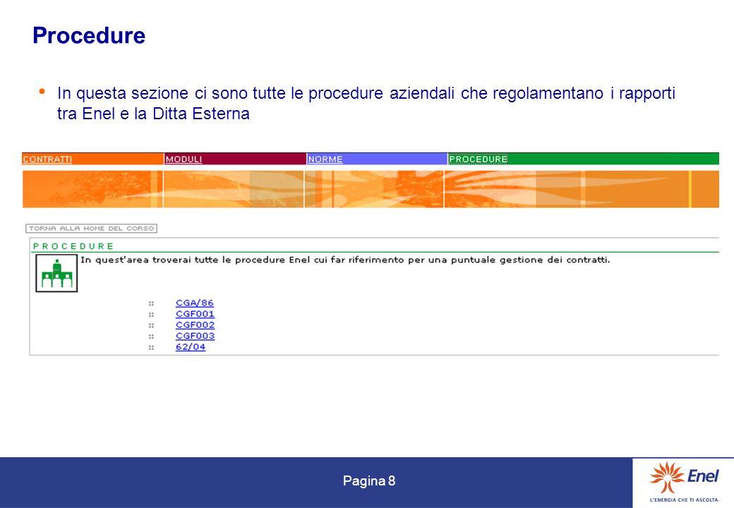 Pagina 8 Procedure In questa sezione ci sono tutte le procedure aziendali che regolamentano i rapporti tra Enel e la Ditta Esterna
