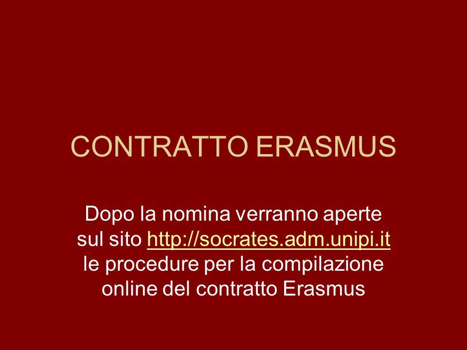 Tutti i moduli sono scaricabili dal sito : http://socrates.adm.unipi.it Per informazioni scrivere a: Erasmusling@humnet.unipi.it Oppure rivolgersi in