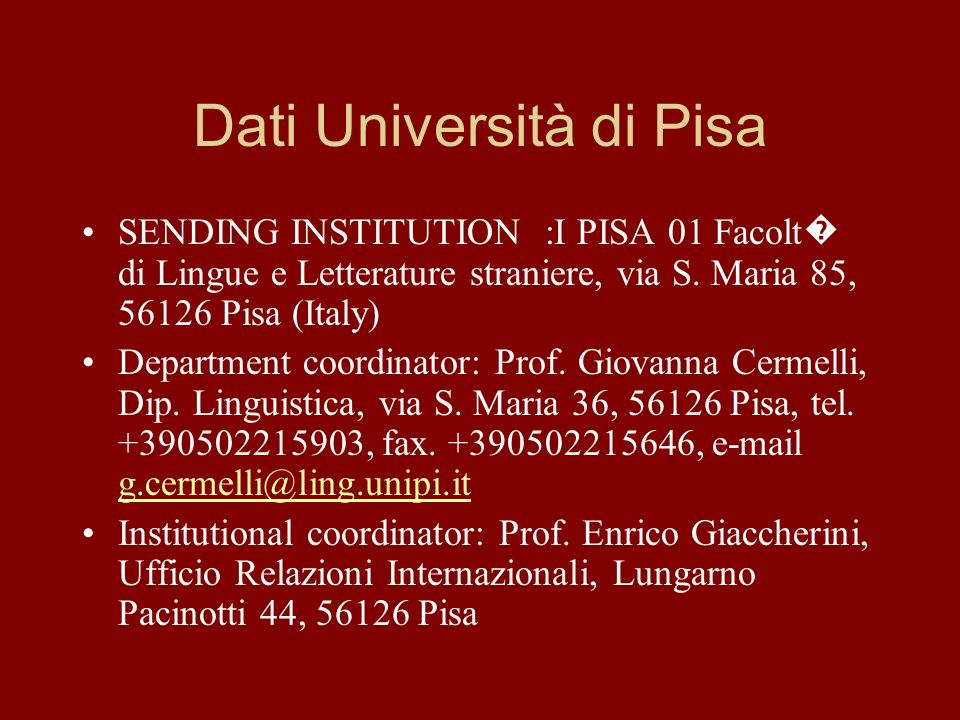 Dati Università di Pisa SENDING INSTITUTION :I PISA 01 Facolt di Lingue e Letterature straniere, via S.