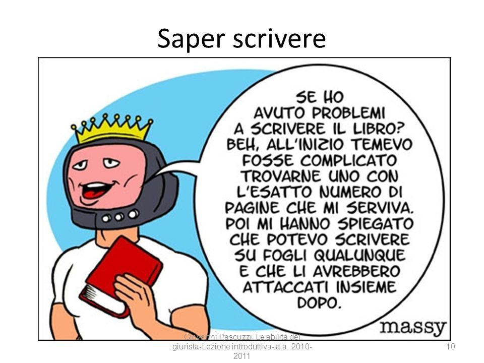 10 Saper scrivere Giovanni Pascuzzi- Le abilità del giurista-Lezione introduttiva- a.a. 2010- 2011