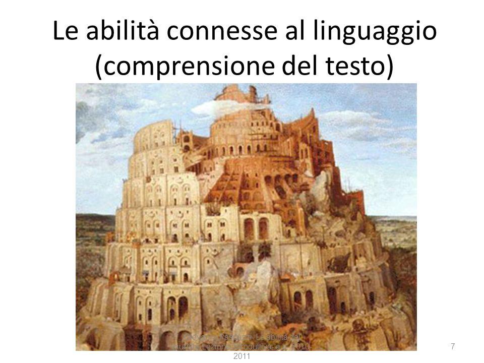 7 Le abilità connesse al linguaggio (comprensione del testo) Giovanni Pascuzzi- Le abilità del giurista-Lezione introduttiva- a.a. 2010- 2011