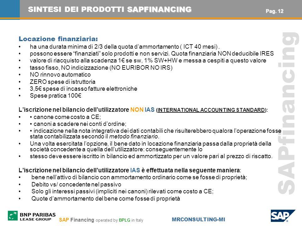 SAP Financing operated by BPLG in Italy MRCONSULTING-MI SAPfinancing Locazione finanziaria: ha una durata minima di 2/3 della quota dammortamento ( ICT 40 mesi).
