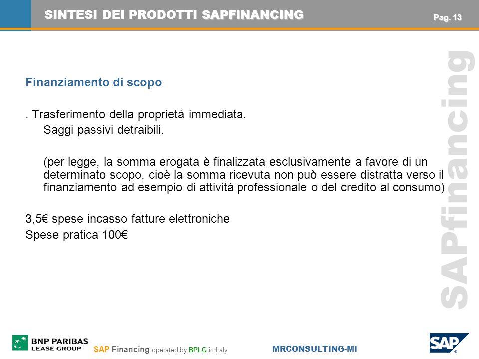 SAP Financing operated by BPLG in Italy MRCONSULTING-MI SAPfinancing Finanziamento di scopo. Trasferimento della proprietà immediata. Saggi passivi de