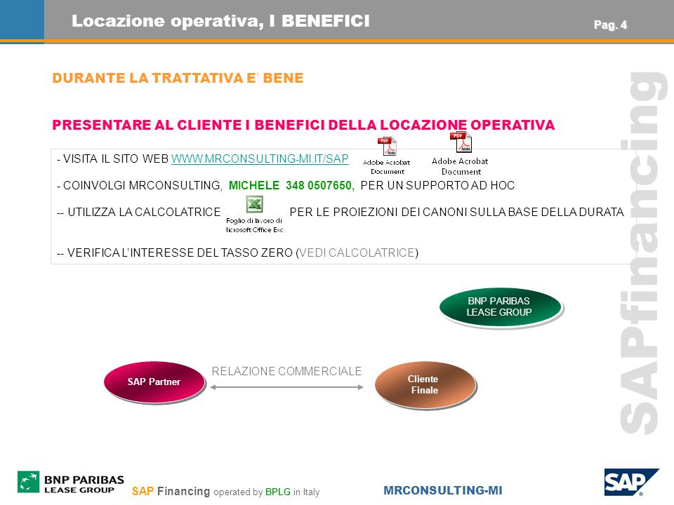 SAP Financing operated by BPLG in Italy MRCONSULTING-MI SAPfinancing SAP Partner BNP PARIBAS LEASE GROUP BNP PARIBAS LEASE GROUP Locazione operativa,