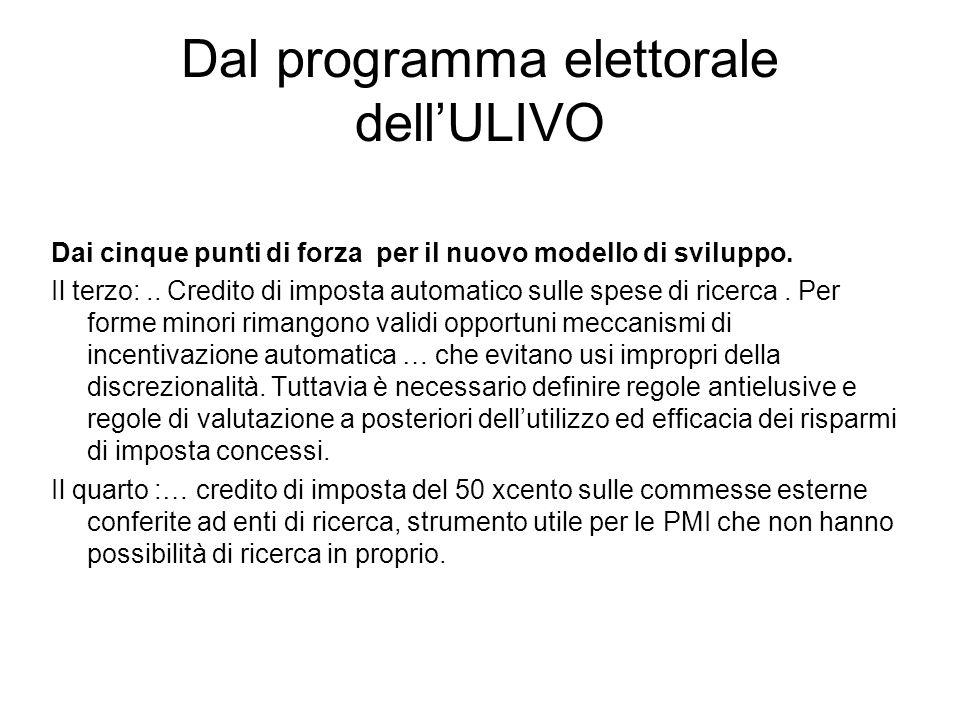 Dal programma elettorale dellULIVO Dai cinque punti di forza per il nuovo modello di sviluppo. Il terzo:.. Credito di imposta automatico sulle spese d