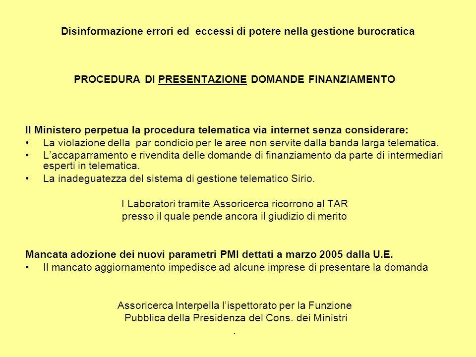 Disinformazione errori ed eccessi di potere nella gestione burocratica PROCEDURA DI PRESENTAZIONE DOMANDE FINANZIAMENTO Il Ministero perpetua la proce