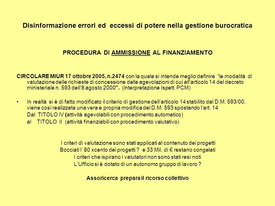 Disinformazione errori ed eccessi di potere nella gestione burocratica PROCEDURA DI AMMISSIONE AL FINANZIAMENTO CIRCOLARE MIUR 17 ottobre 2005, n.2474