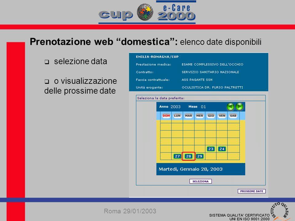 Prenotazione web domestica: elenco date disponibili selezione data o visualizzazione delle prossime date Roma 29/01/2003