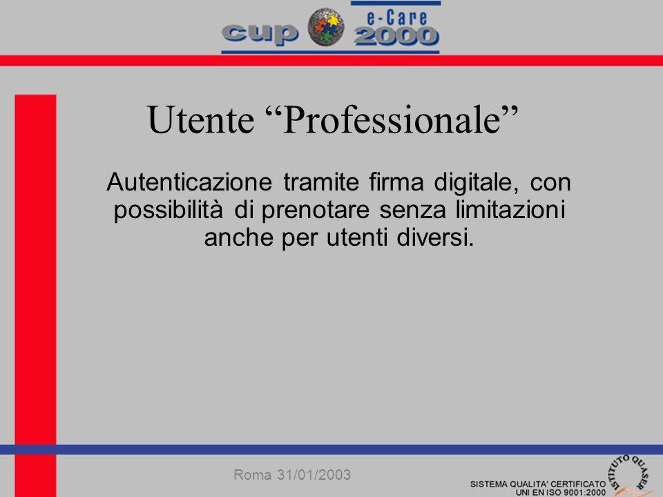 Utente Professionale Autenticazione tramite firma digitale, con possibilità di prenotare senza limitazioni anche per utenti diversi.