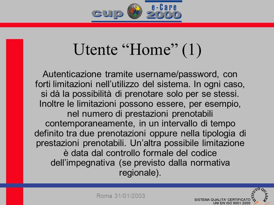 Utente Home (1) Autenticazione tramite username/password, con forti limitazioni nellutilizzo del sistema.