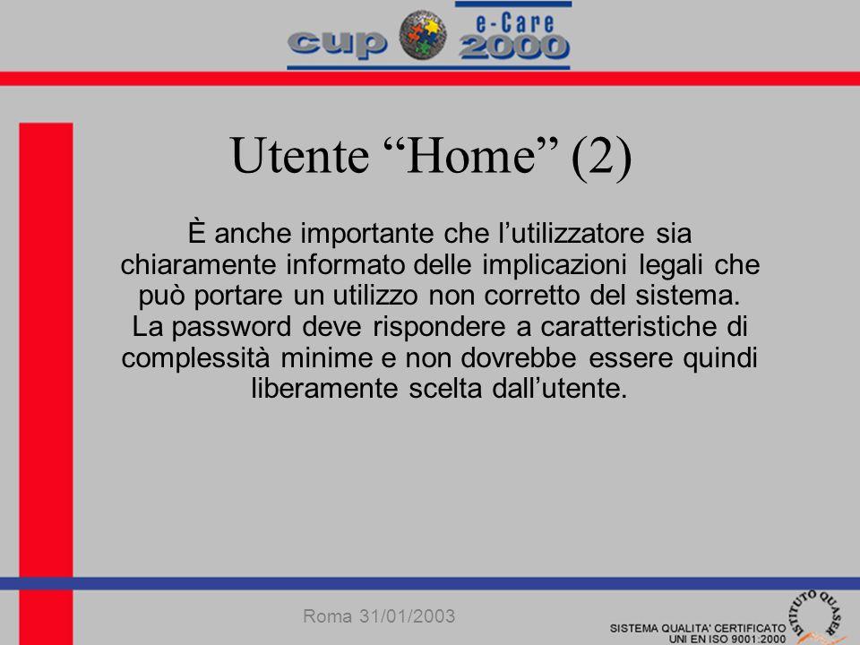 Utente Home (2) È anche importante che lutilizzatore sia chiaramente informato delle implicazioni legali che può portare un utilizzo non corretto del sistema.