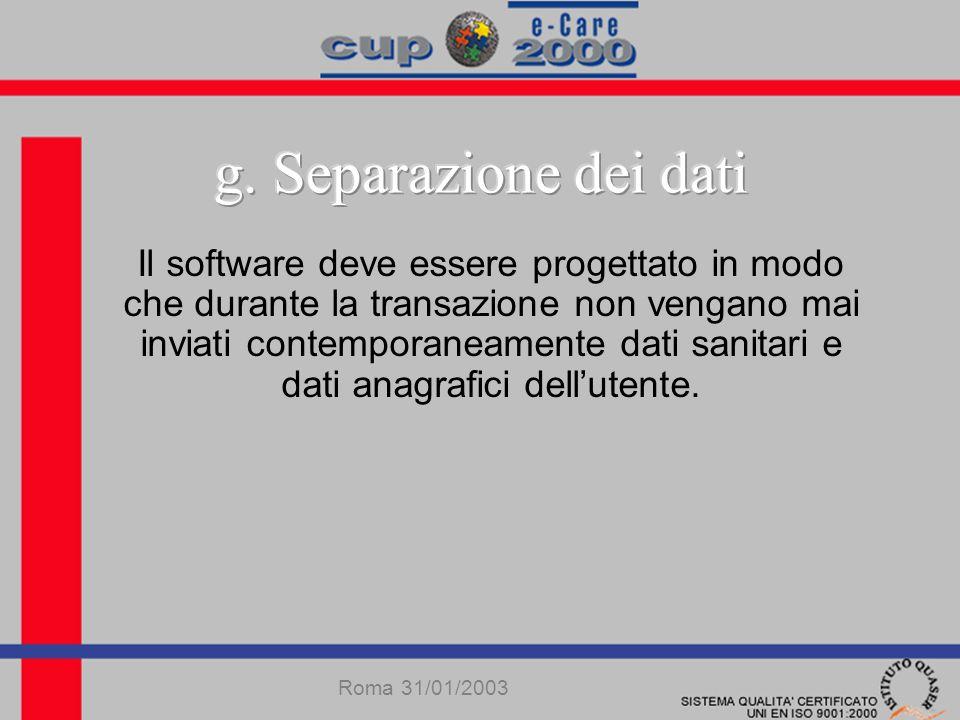 Il software deve essere progettato in modo che durante la transazione non vengano mai inviati contemporaneamente dati sanitari e dati anagrafici dellutente.