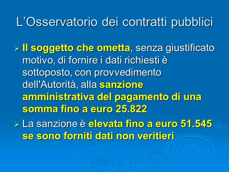 LOsservatorio dei contratti pubblici Per gli appalti di importo inferiore a 500.000 euro non è necessaria la comunicazione dell emissione degli stati di avanzamento (art.