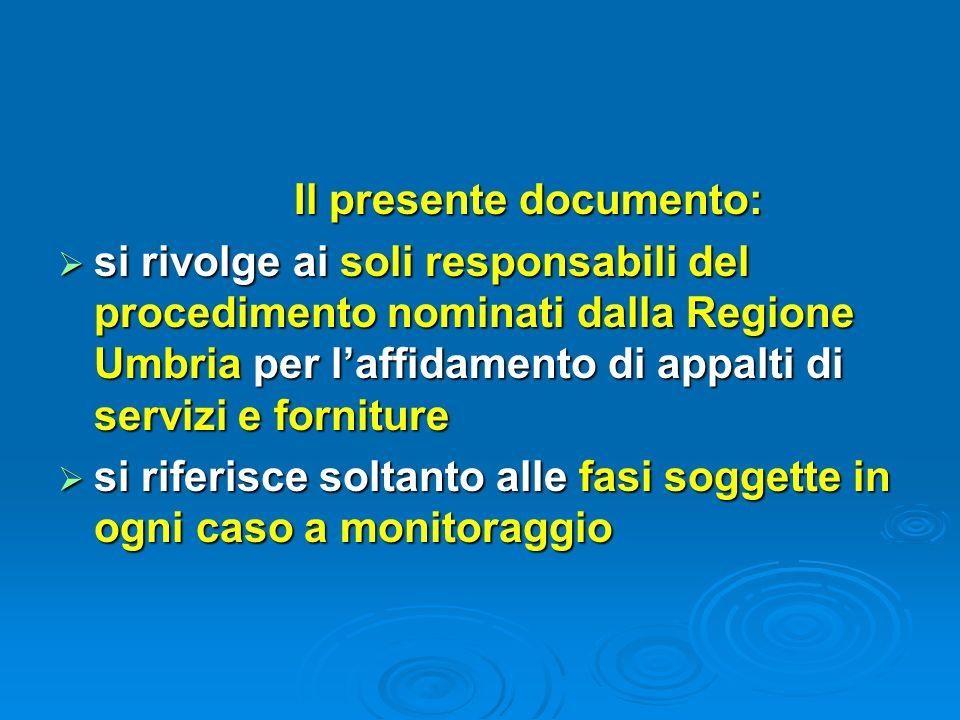 Le fasi soggette a monitoraggio eventuali Fase di avanzamento (solo per appalti di importo superiore a 500.000 euro) Fase di avanzamento (solo per app