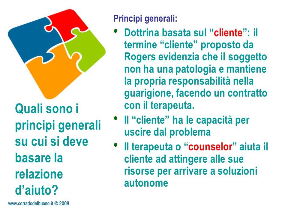 Quali sono i principi generali su cui si deve basare la relazione daiuto? Principi generali: Dottrina basata sul cliente: il termine cliente proposto