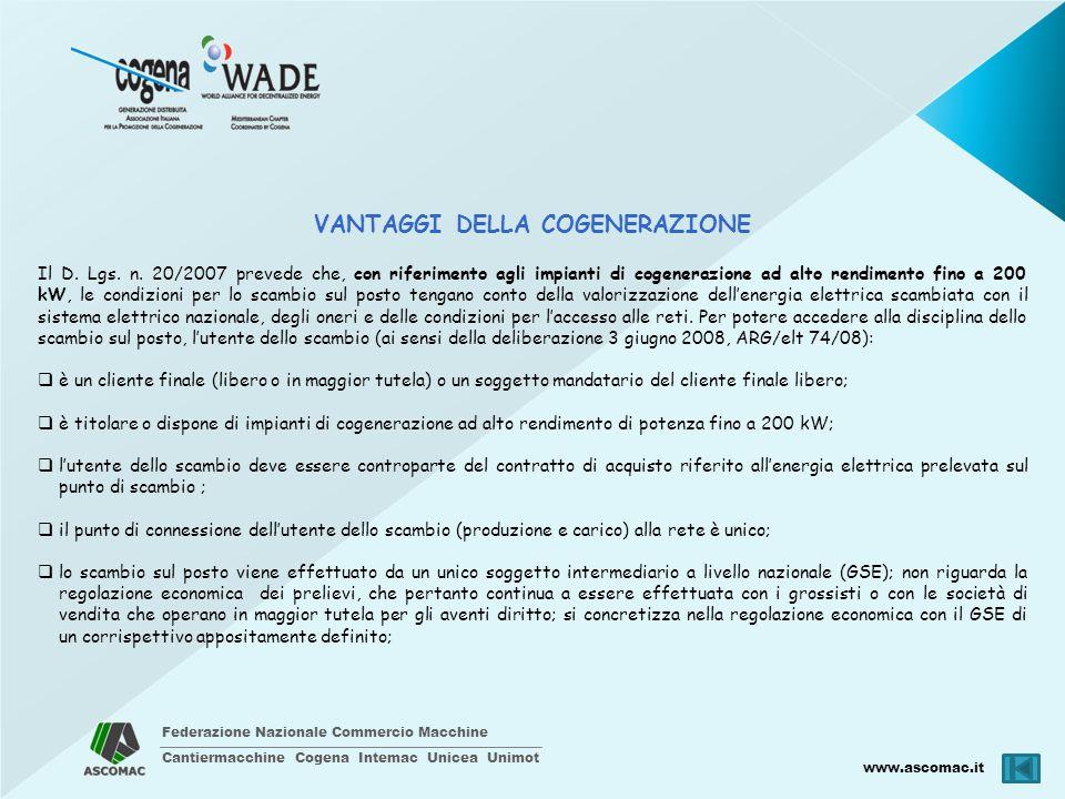 Federazione Nazionale Commercio Macchine Cantiermacchine Cogena Intemac Unicea Unimot www.ascomac.it VANTAGGI DELLA COGENERAZIONE Il D. Lgs. n. 20/200