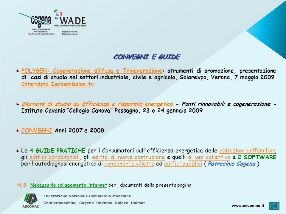 Federazione Nazionale Commercio Macchine Cantiermacchine Cogena Intemac Unicea Unimot www.ascomac.it N.B. Necessario collegamento internet per i docum