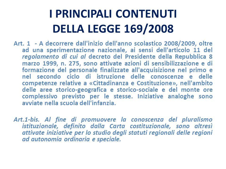 I PRINCIPALI CONTENUTI DELLA LEGGE 169/2008 Art.