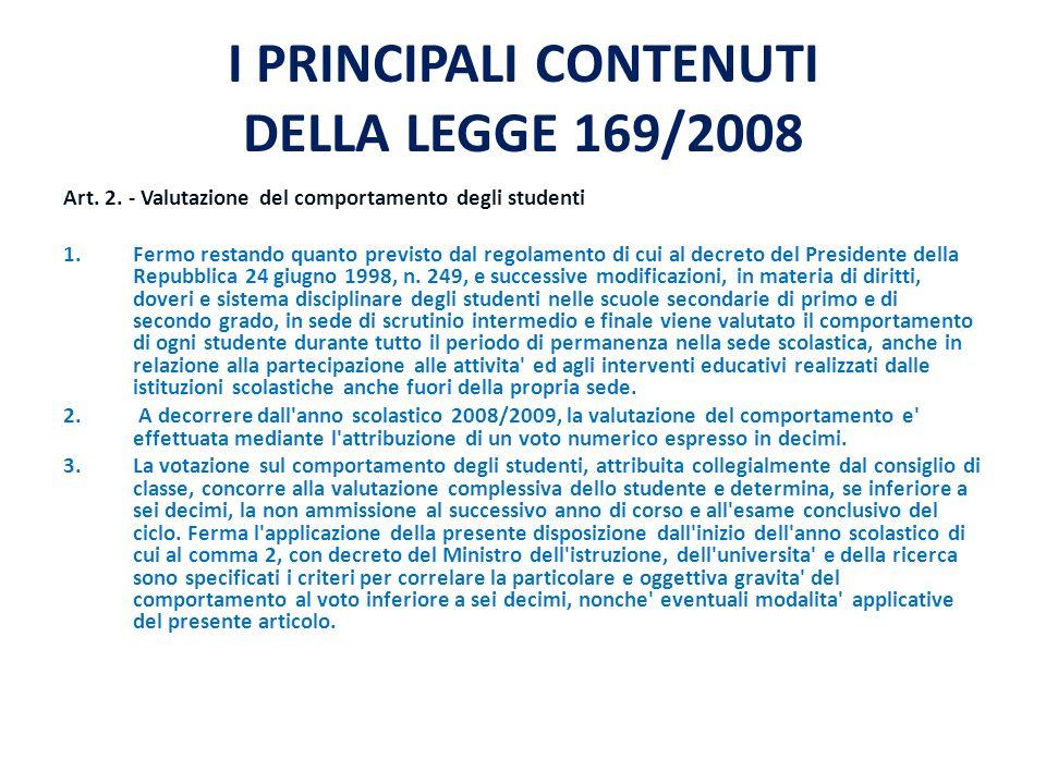 I PRINCIPALI CONTENUTI DELLA LEGGE 169/2008 Art. 2.
