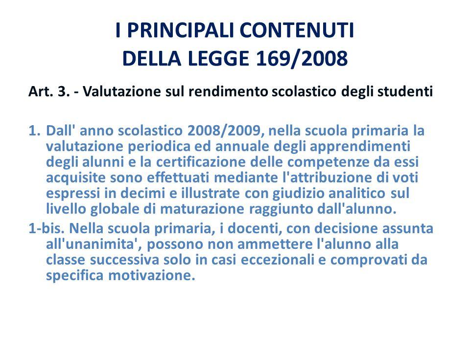 I PRINCIPALI CONTENUTI DELLA LEGGE 169/2008 Art. 3.