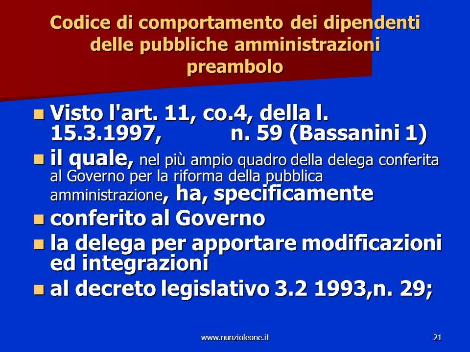 www.nunzioleone.it21 Codice di comportamento dei dipendenti delle pubbliche amministrazioni preambolo Visto l art.