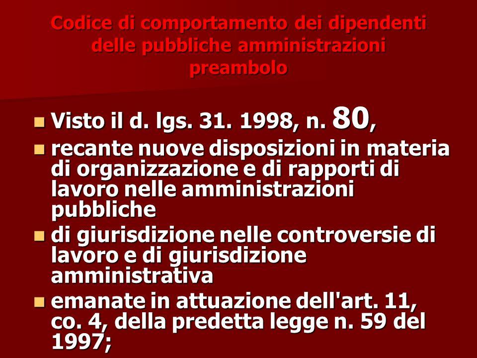 Codice di comportamento dei dipendenti delle pubbliche amministrazioni preambolo Visto il d.
