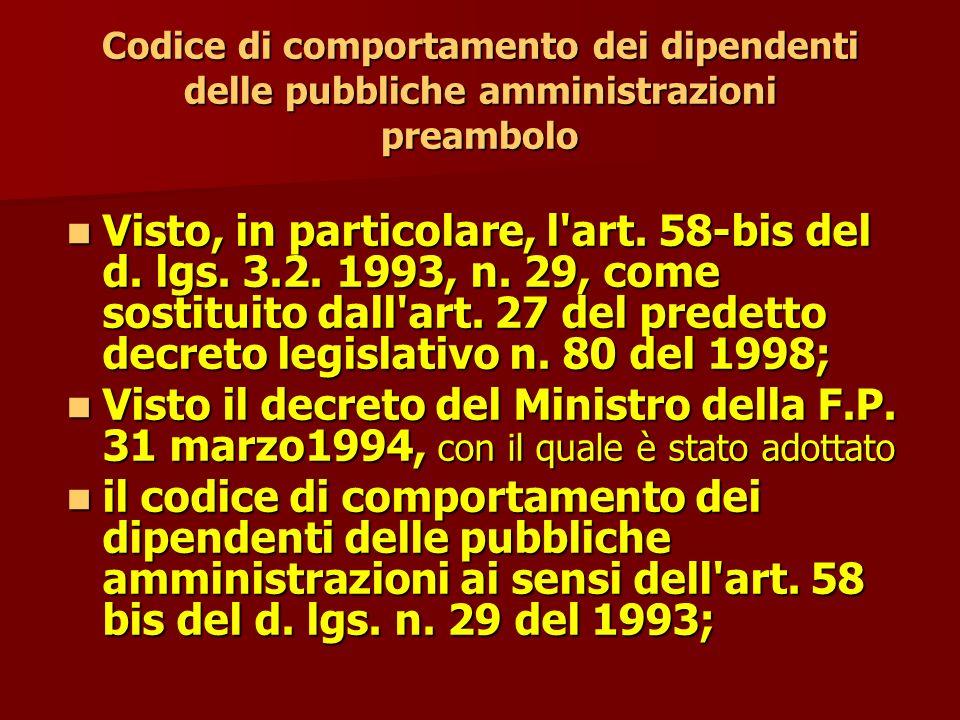 Codice di comportamento dei dipendenti delle pubbliche amministrazioni preambolo Visto, in particolare, l art.