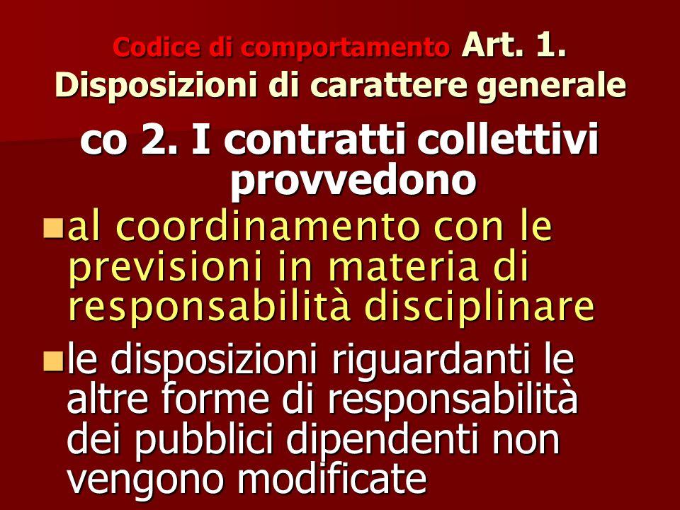 Codice di comportamento Art. 1. Disposizioni di carattere generale co 2.