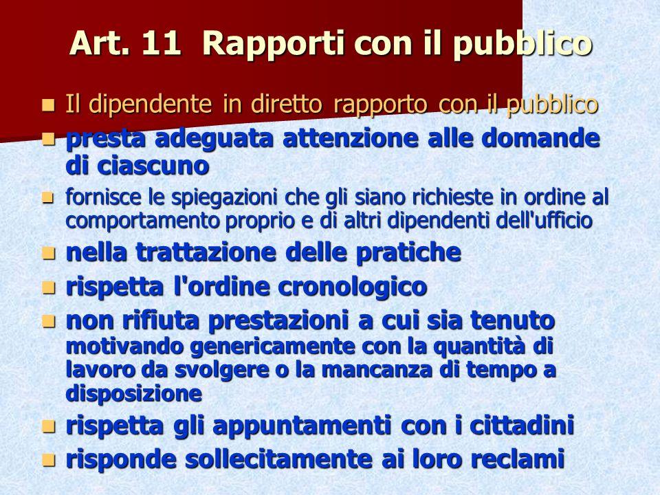 Art. 11 Rapporti con il pubblico Il dipendente in diretto rapporto con il pubblico Il dipendente in diretto rapporto con il pubblico presta adeguata a