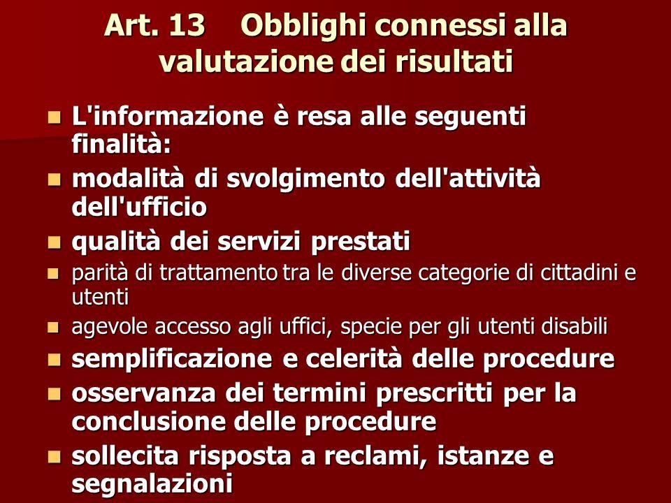 Art. 13 Obblighi connessi alla valutazione dei risultati L'informazione è resa alle seguenti finalità: L'informazione è resa alle seguenti finalità: m