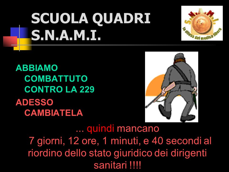 SCUOLA QUADRI S.N.A.M.I. ABBIAMO COMBATTUTO CONTRO LA 229 ADESSO CAMBIATELA...